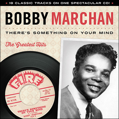 There Is Something On Your Mind: Greatest Hits by Bobby Marchan