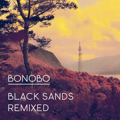 Bonobo - Black Sands Remixed