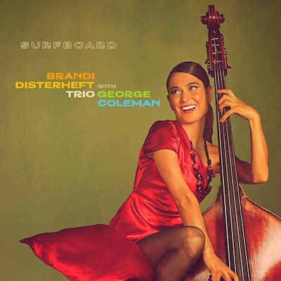 Brandi Disterheft With George Coleman Orchestra - Surfboard