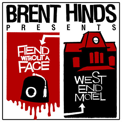 Brent Hinds - Brent Hinds Presents Fiend Without A Face/West End Motel