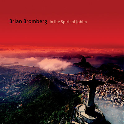 In The Spirit of Jobim by Brian Bromberg