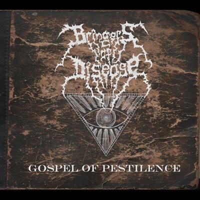Bringers Of Disease - Gospel Of Pestilence