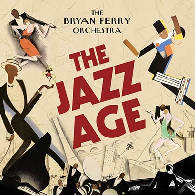 The Jazz Age by The Bryan Ferry Orchestra