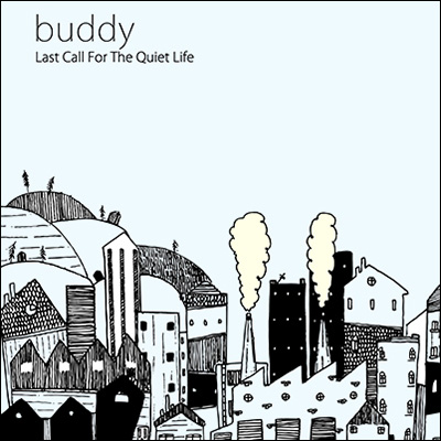 Last Call For The Quiet Life by Buddy