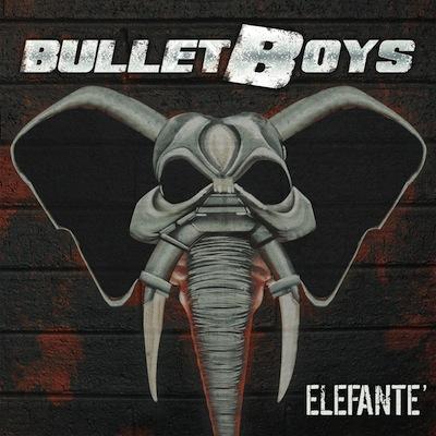 BulletBoys - Elefanté