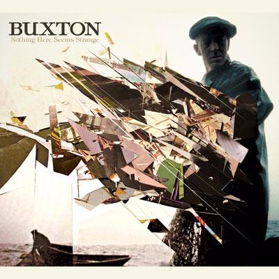 Buxton - Nothing Here Seems Strange