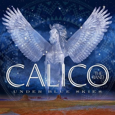 Calico The Band - Under Blue Skies