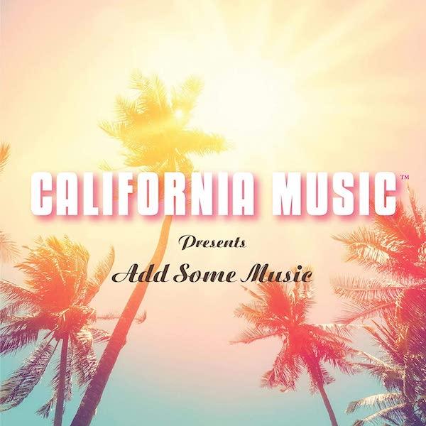 California Music - Presents Add Some Music