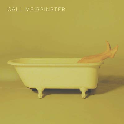 Call Me Spinster - Call Me Spinster