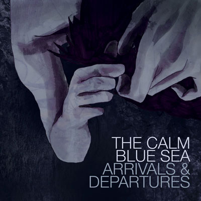 Arrivals & Departures by The Calm Blue Sea