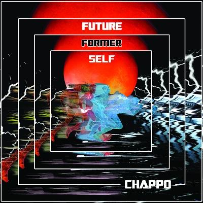 CHAPPO - Future Former Self