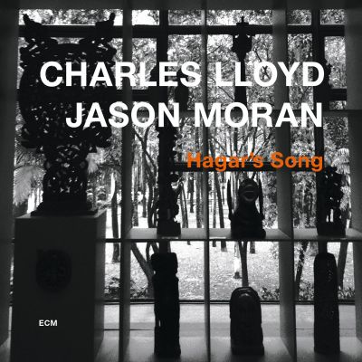 Hagar's Song by Charles Lloyd & Jason Moran