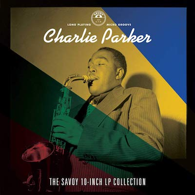 Charlie Parker - The Savoy 10-Inch LP Collection (CD)