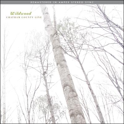 Chatham County Line - Wildwood (Remastered)