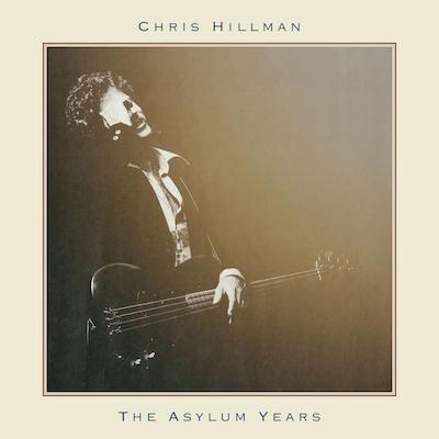 Chris Hillman - The Asylum Years