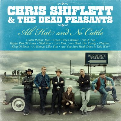 Chris Shiflett & The Dead Peasants - All Hat And No Cattle