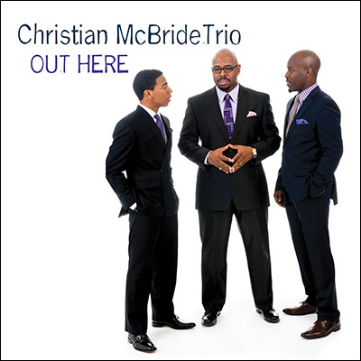 Out Here by Christian McBride Trio