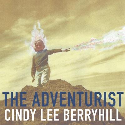 Cindy Lee Berryhill - The Adventurist