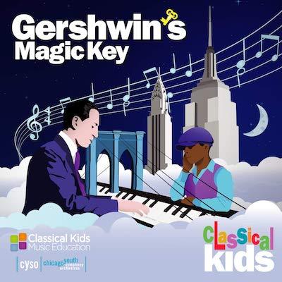 Classical Kids - Gershwin's Magic Key