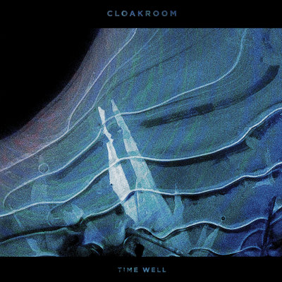 Cloakroom - Time Well