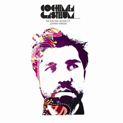 Cochemea Gastelum - The Electric Sound Of Johnny Arrow