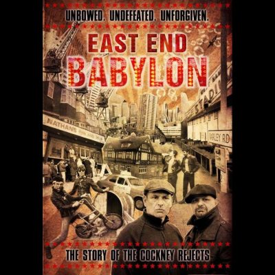 East End Babylon - The Story Of The Cockney Rejects by Cockney Rejects
