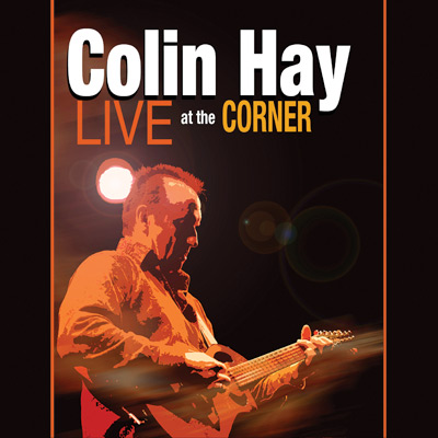 Colin Hay - Live At The Corner (DVD)