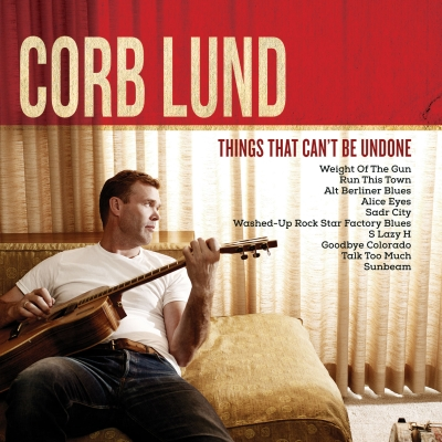 Corb Lund - Things That Can't Be Undone