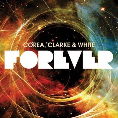 Chick Corea, Stanley Clarke, Lenny White - Forever