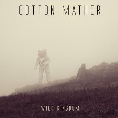 Cotton Mather - Wild Kingdom