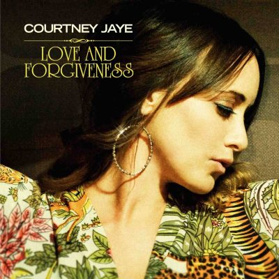 Love And Forgiveness by Courtney Jaye