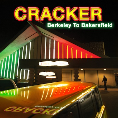 Berkeley To Bakersfield by Cracker
