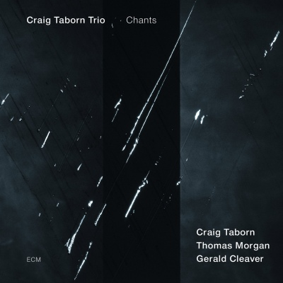 Chants by Craig Taborn Trio