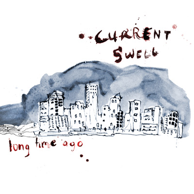 Long Time Ago by Current Swell