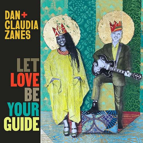 Dan + Claudia Zanes - Let Love Be Your Guide