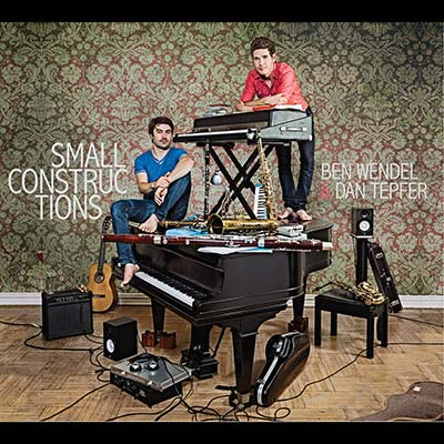 Small Constructions by Dan Tepfer & Ben Wendel