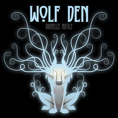 Danielle Nicole - Wolf Den