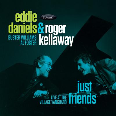 Eddie Daniels And Roger Kellaway - Just Friends: Live At The Village Vanguard