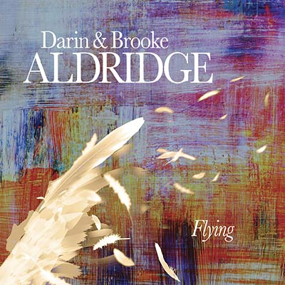 Flying by Darin & Brooke Aldridge