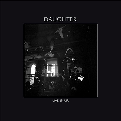 Live @ Air [EP] by Daughter