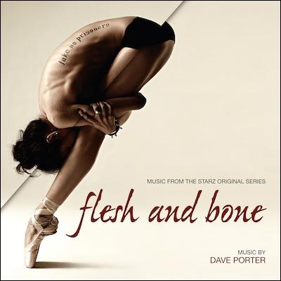 Dave Porter - Flesh And Bone: Music From The Starz Original Series