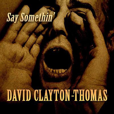 David Clayton-Thomas - Say Somethin'