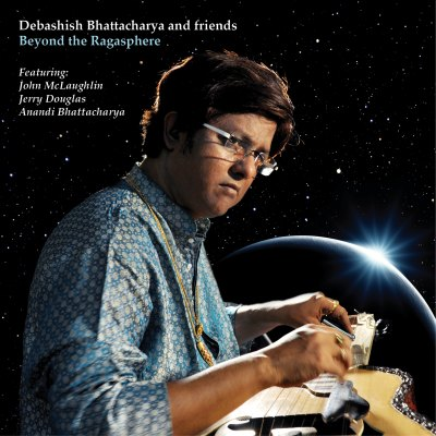 Beyond The Ragasphere by Debashish Bhattacharya And Friends
