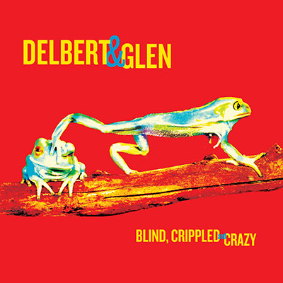 Blind, Crippled & Crazy by Delbert McClinton & Glen Clark