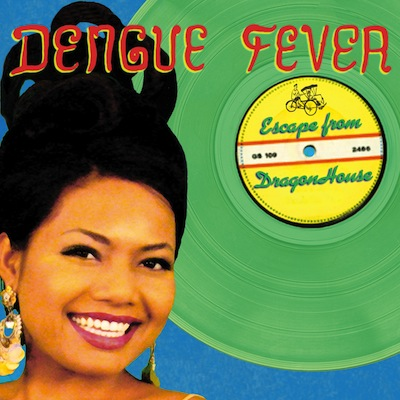 Dengue Fever - Escape From Dragon House (Deluxe Edition)