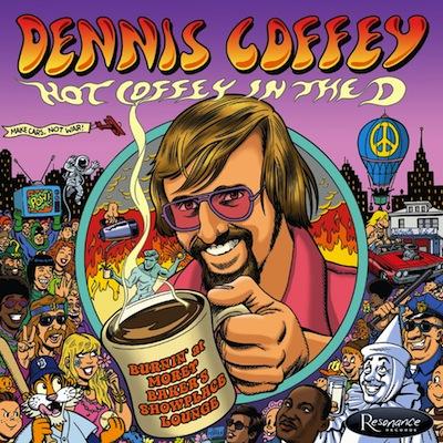 Dennis Coffey - Hot Coffey In The D: Burnin' At Morey Baker's Showplace Lounge