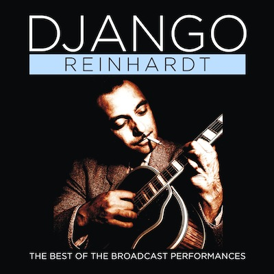 The Best Of The Broadcast Performances (Reissue) by Django Reinhardt
