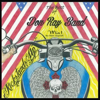 Kickstands Up - The Biker Playlist by Don Ray Band