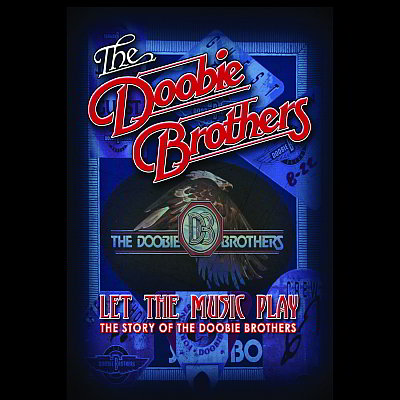 Let The Music Play: The Story Of The Doobie Brothers (DVD/Blu-ray) by Doobie Brothers