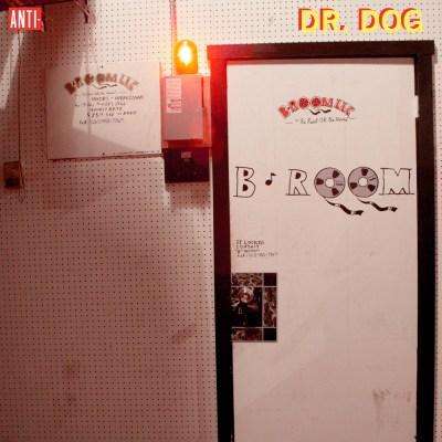 Dr. Dog - B-Room